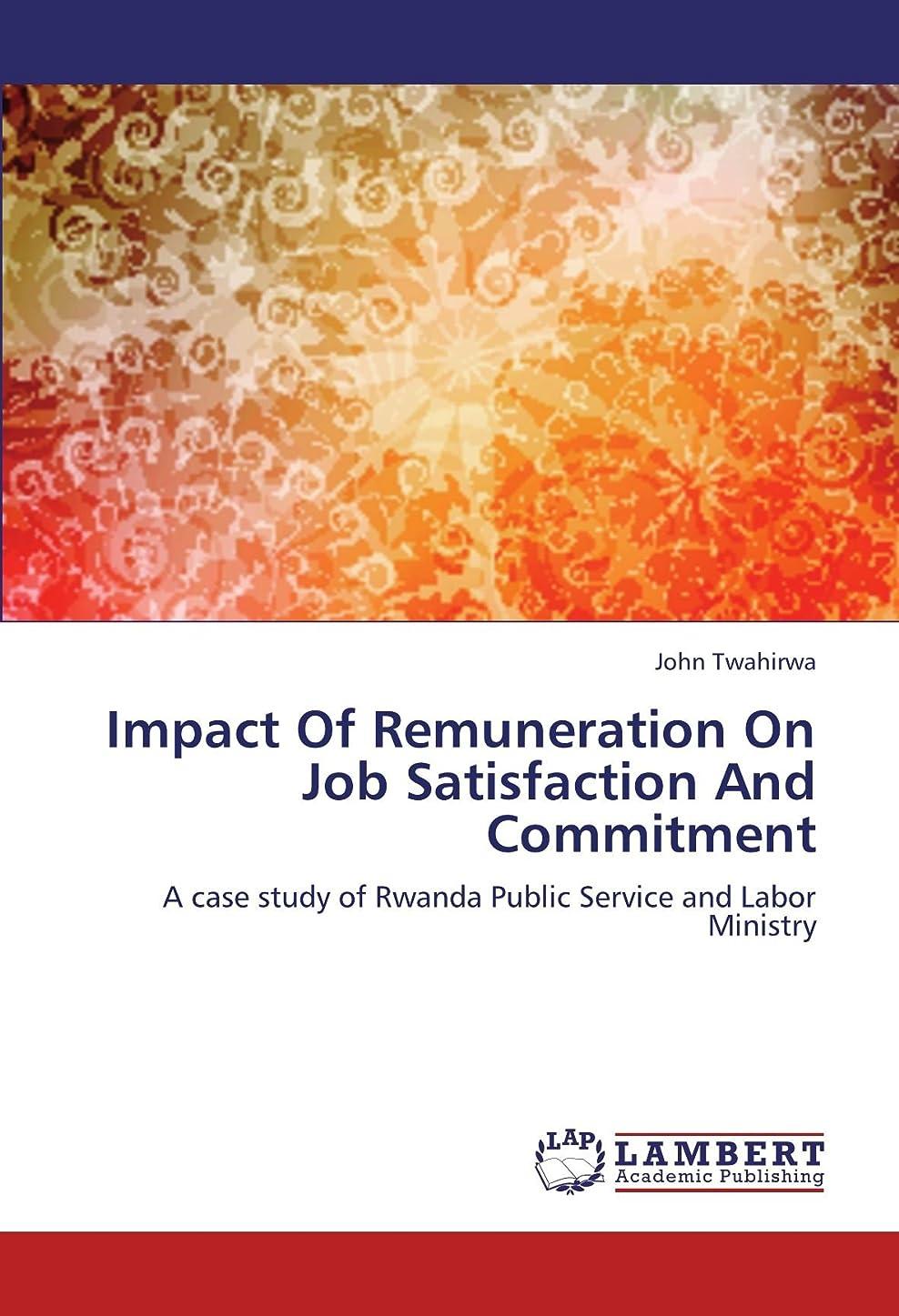静かに常識地域Impact of Remuneration on Job Satisfaction and Commitment