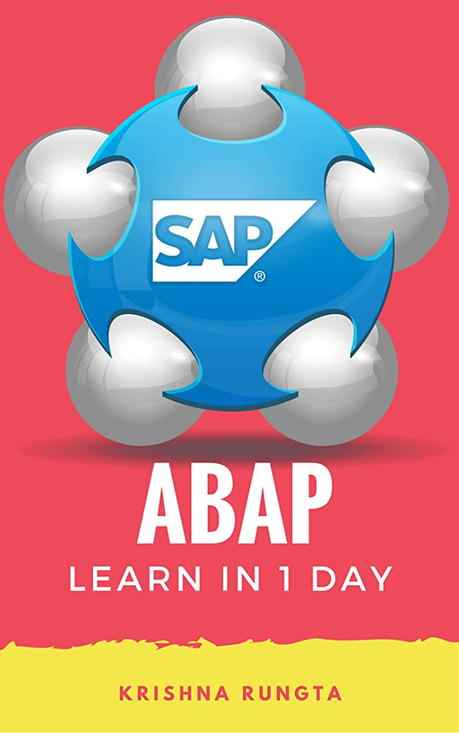 半円しなやか不名誉なLearn  ABAP in 1 Day: Definitive Guide to Learn SAP ABAP Programming for Beginners (English Edition)