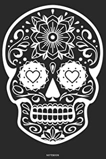 Notebook: Sugar Skull Journal Day of the Dead Composition Book Dia de los Muertos log book Birthday gift Halloween