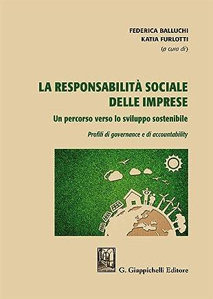La responsabilità sociale delle imprese. Un percorso verso lo sviluppo sostenibile. Profili di governance e di accountability