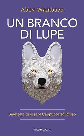 Un branco di lupe (Italian Edition)