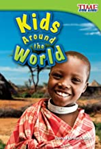 Teacher Created Materials - TIME For Kids Informational Text: Kids Around the World - Grade 1 - Guided Reading Level I