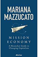 Mission Economy: A Moonshot Guide to Changing Capitalism (English Edition) Format Kindle