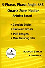 3-Phase, Phase Angle SSR Quartz Zone Heater Arduino based: Complete Design with Electronic Circuits, PCB Designs & Manufacturing Files