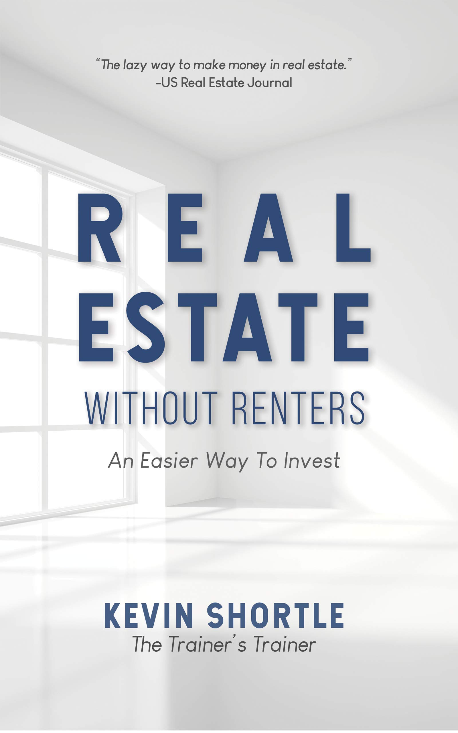 Download Real Estate Without Renters: An Easier Way To Invest 
