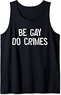Be Gay Do Crime LGBT Equality Gay Rights Trans Human Rights Tank Top