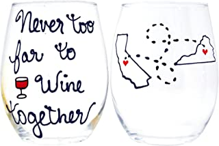 Never too Far to Wine Together, Long Distance Wine Glass, Stemmed or Stemless, Hand Painted, 21 ounce