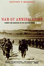 War of Annihilation: Combat and Genocide on the Eastern Front, 1941 (War and Society)