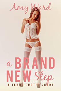 A Brand New Step: A Taboo Short (Sexy Household Secrets: Man of the House Book 2)