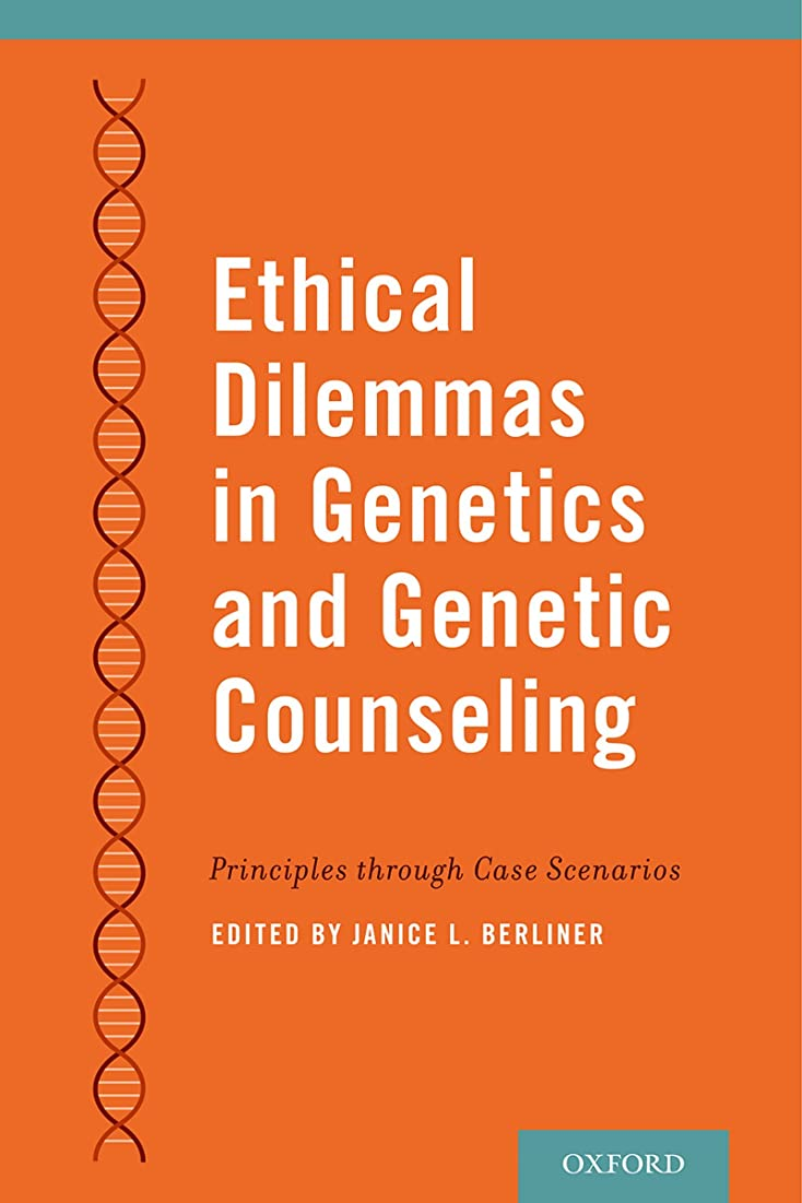 サーカスにんじん収益Ethical Dilemmas in Genetics and Genetic Counseling: Principles through Case Scenarios (English Edition)