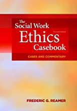 Social Work Ethics Casebook: Cases and Commentary