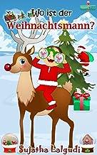 Kinderbuch :Wo ist der Weihnachtsmann: Kinderbücher weihnachten, Weihnachten für anfänger, kostenlose Weihnachtsbücher (German Edition),Weihnachtsbücher,bilderbuch ... Weihnachtsmann für kinder 1)