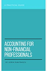 Accounting for Non-Financial Professionals: A Practical Guide (Management Book 7) Kindle Edition