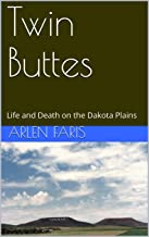Twin Buttes: Life and Death on the Dakota Plains (English Edition)