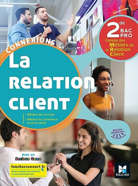 Connexions - LA RELATION CLIENT 2de BAC Pro - Éd. 2019 - Manuel élève