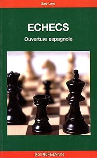 Les échecs : Ouverture espagnole