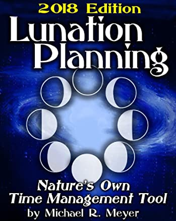 Lunation Planning - Nature's Own Time Management Tool (English Edition)