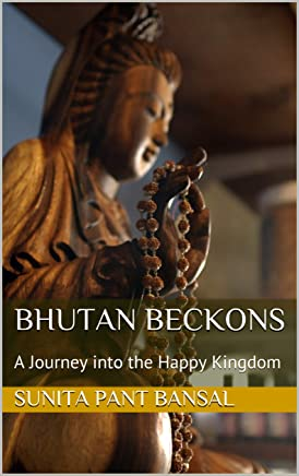 Bhutan Beckons: A Journey into the Happy Kingdom (English Edition)