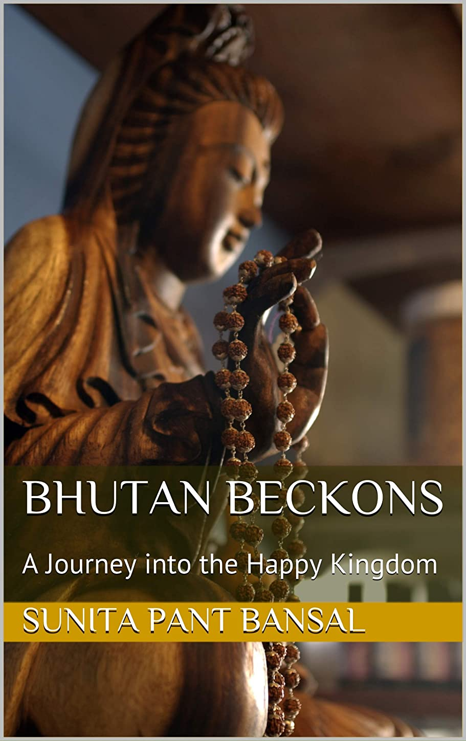 戻す団結貢献するBhutan Beckons: A Journey into the Happy Kingdom (English Edition)