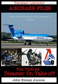 Yaroslavl Lokomotiv: Disaster on Take-off YAK 42 (Air Crash Files Book 2)