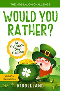 The Kids Laugh Challenge - Would You Rather? St Patrick's Day Edition: A Hilarious and Interactive Question Book for Boys ...