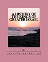 A History of the Kings of Greater Israel