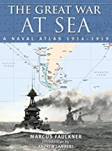 The Great War at Sea: A Naval Atlas, 1914–1919