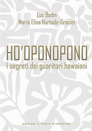 Hooponopono: I segreti dei guaritori hawaiani (Nfp. Le Chiavi Del Successo)