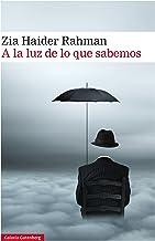 A la luz de lo que sabemos (GALAXIA NOVA) (Spanish Edition)