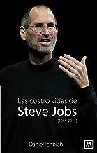 CUATRO VIDAS DE STEVE JOBS, LAS (Spanish Edition)