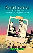 Fantiana: Scritti su John Fante selezionati da Eduardo Margaretto (El Doctor Sax - Beat & Books) (Italian Edition)