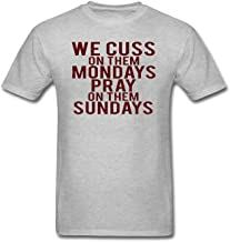 Mens We Cuss On Them Mondays Pray On Them Sundays Letter Print Tshirt