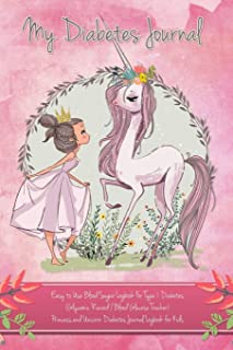 Princess and Unicorn Diabetes Journal Logbook for Kids - Easy to Use Blood Sugar Logbook for Type 1 Diabetes (Glycemic Rec...