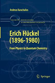 Erich Huckel (1896-1980): From Physics to Quantum Chemistry