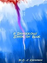 A Dangerous Shade of Blue: A Murder Mystery