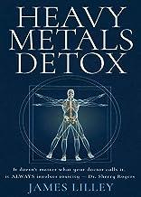HEAVY METALS DETOX: How to Detoxify Aluminum, Mercury, Lead, Arsenic, & Cadmium - Detoxification Helps Protect Against Acc...