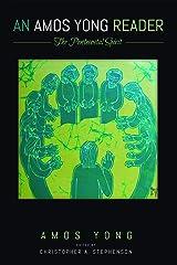 An Amos Yong Reader: The Pentecostal Spirit Kindle Edition