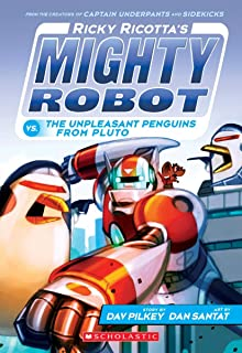 Ricky Ricotta's Mighty Robot vs. The Unpleasant Penguins from Pluto (Ricky Ricotta's Mighty Robot #9)
