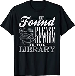 Funny If Found Please Return To The Library Read Books Gift T-Shirt