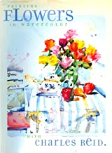 Best painting flowers in watercolor with charles reid Reviews