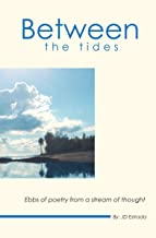 Between the Tides: Ebbs of poetry from a stream of thought