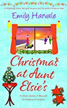 Christmas at Aunt Elsie's: a delightfully festive, feel-good romance and the perfect Christmas treat. (Seahorse Harbour)