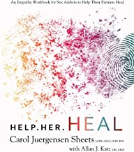 Help Her Heal: An Empathy Workbook for Sex Addicts to Help their Partners Heal PDF