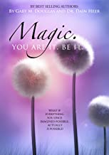 Magic. You Are It. Be It. (English Edition)