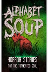 Alphabet Soup: Horror Stories for the Tormented Soul (Haunted Library) Kindle Edition