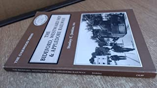 Bideford, Westward Ho! And Appledore Railway (Oakwood Library) (Oakwood Library of Railway History)