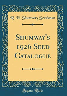Shumway's 1926 Seed Catalogue (Classic Reprint)