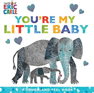 You're My Little Baby: A Touch-And-Feel Book