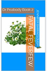 Fatal Feverfew (Dr Peabody Book 2) Kindle Edition
