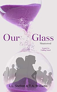 Our Glass: Shattered